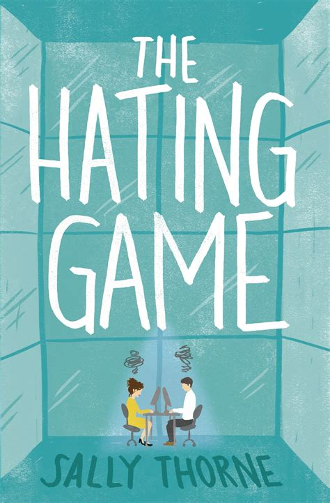 the hating a novel meet sally thorne author of the hating book birdy