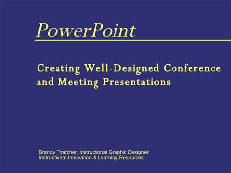 Power Point Creating Well Designed Presentations Well Designed Presentations