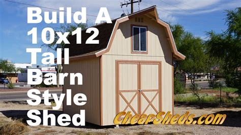 Gambrel Style by How To Build A 10x12 Tall Barn Style Shed With Loft Youtube