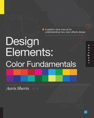 Design Elements Aaris Sherin | design elements color fundamentals aaris sherin