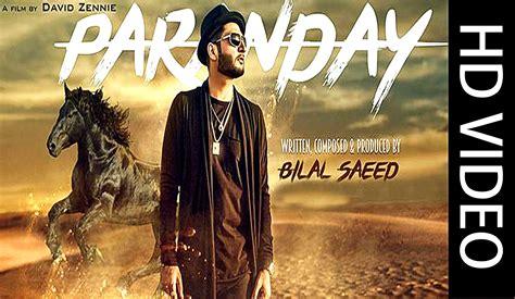 bilal saeed song 2016 paranday bilal saeed hd video song free download yaripk
