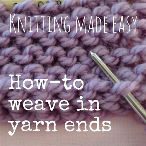weaving in ends as you knit knitting weaving in yarn ends nobleknits