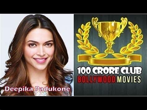 deepika padukone total movies deepika padukone 100 crore club bollywood movies list of