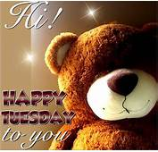 Hi Happy Tuesday To You  Graphics For Facebook
