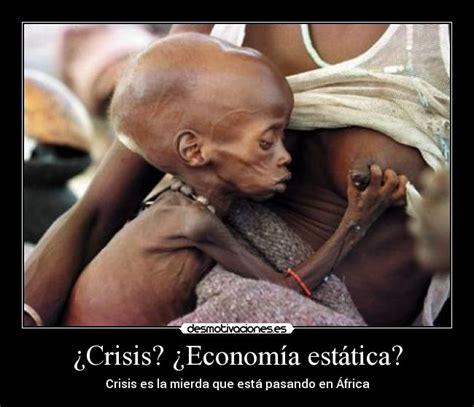 imagenes de niños que mueren de hambre 191 crisis 191 econom 237 a est 225 tica desmotivaciones
