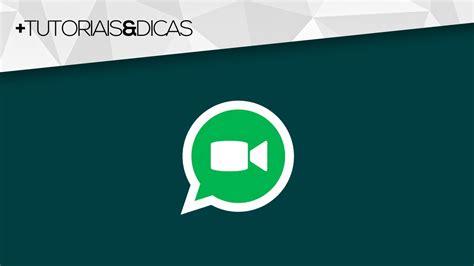 whatsapp tutorial video como ter o recurso de video chamada no whatsapp tutorial