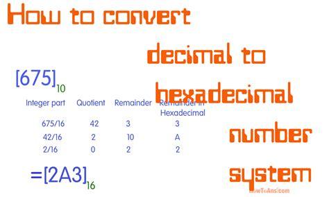 converter hexadecimal to decimal how to convert decimal to hexadecimal number system how