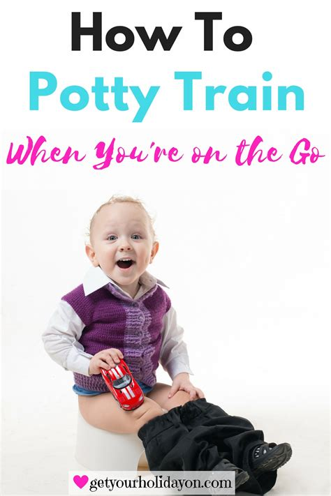 how to get my potty trained how to help with potty on the go get your on