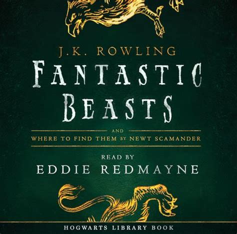 summary of fantastic beasts and where to find them by j k rowling books new fantastic beasts editions now with more beasts eddie