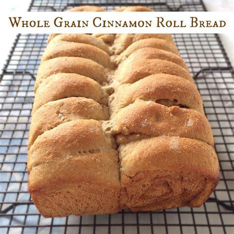 1 whole grain roll whole grain cinnamon roll bread recipe