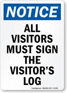 All Visitors Must Sign In Template by All Visitors Must Sign The Visitor S Log Osha Notice Sign