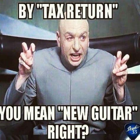 Tax Return Meme - 8 best funny guitar memes images on pinterest guitar art