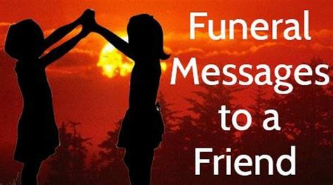 how to comfort a friend after a death funeral messages to a friend best funeral text message