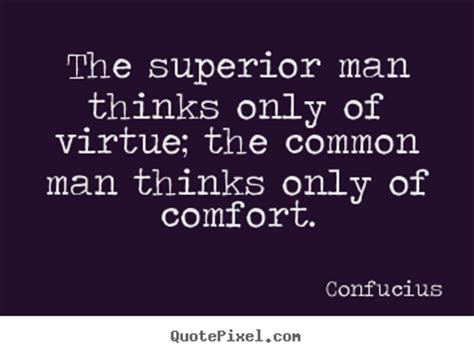 design custom poster quote  inspirational  superior man thinks   virtue