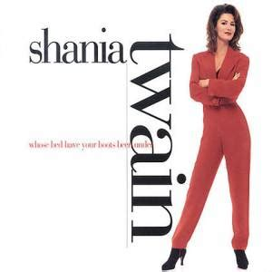 whose bed has your boots been under lyrics shania twain teksty piosenek