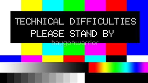 stand by quot technical difficulties stand by quot stickers by