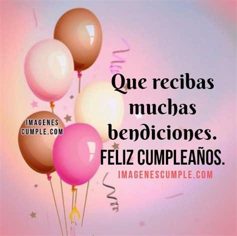 imagenes bonitas de feliz cumpleaños lupita 25 best ideas about feliz cumplea 241 os bendiciones on