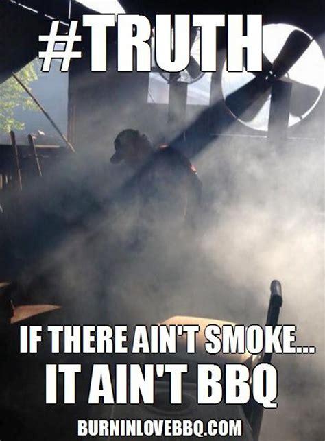 Smoker Meme - smoke and bbq meme bbq grilling pinterest meme and