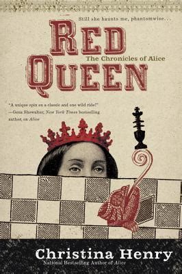 red queen the chronicles of alice 2 by christina henry reviews discussion bookclubs lists