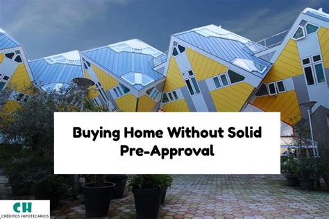 buying home without solid pre approval and aus findings