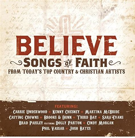 country gospel music groups believe songs of faith from today s top country