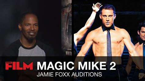 magic mike movie clip 2 jamie foxx auditions for magic mike 2 total film the