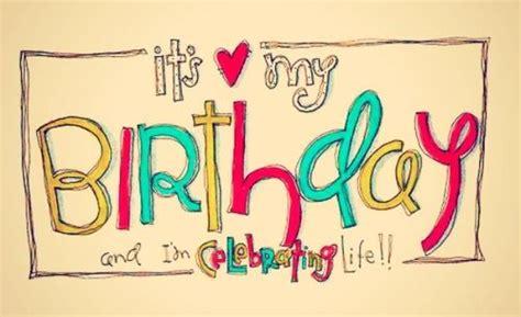 random thoughts its my birthday aaron cake it s my birthday 15 birthday quotes that inspire me