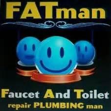 Fatman Plumbing fatman faucet toilet plumbing repair drain cleaning