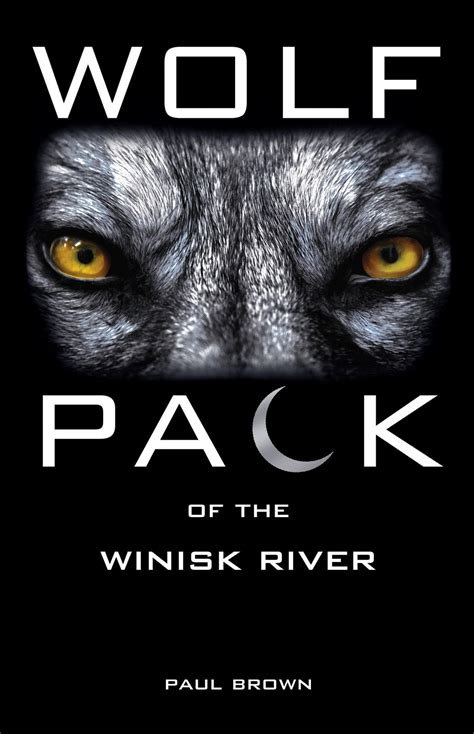 the wolves of winter a novel books librisnotes wolf pack of the winisk river by paul brown