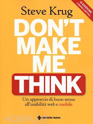 libro who made me don t make me think krug steve tecniche nuove libro hoepli it