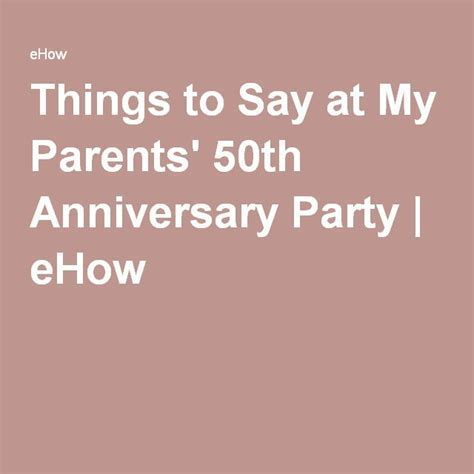 Things to Say at My Parents' 50th Anniversary Party in