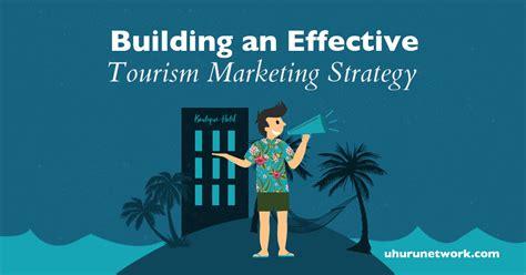 building  effective tourism marketing strategy