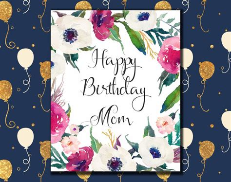 printable birthday cards for your mom happy birthday mom card printable birthday greeting card for