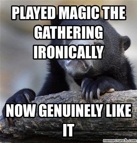 Magic The Gathering Memes - played magic the gathering ironically magic the