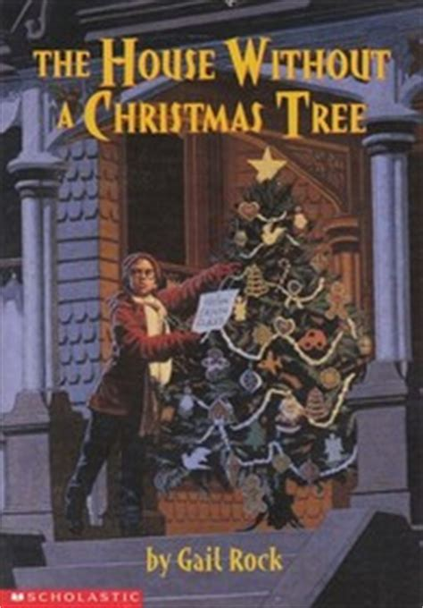 the house without a christmas tree the house without a christmas tree gail rock paperback 0590638955 used book