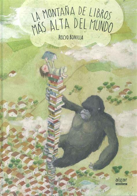 quot la monta 241 a de libros m 225 s alta del mundo quot rocio bonilla contes cgi and libros