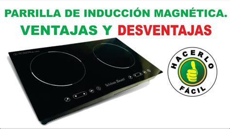 parrilla estufa de induccion magnetica ventajas