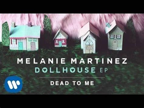 dollhouse lyrics genius melanie martinez dead to me lyrics genius lyrics
