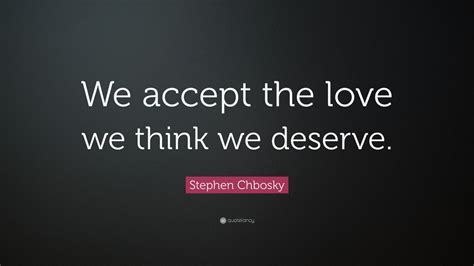 we accept the love we think we deserve tattoo stephen chbosky quote we accept the we think we