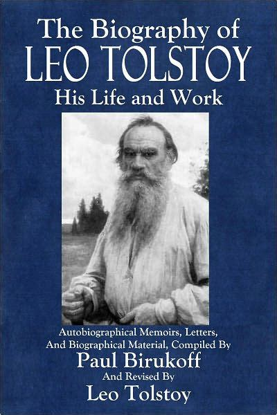 tolstoy biography film the biography of leo tolstoy by paul birukoff nook book