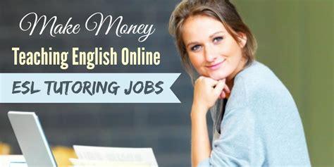 Making Money Teaching Online - make money teaching english online esl tutoring jobs