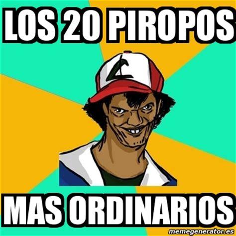 Imagenes De Memes Ordinarios | meme ash pedreiro los 20 piropos mas ordinarios 2654998