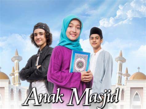film anak oktober 2017 sinopsis anak masjid hari ini jumat 13 oktober 2017