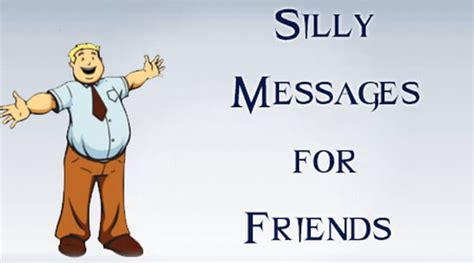 for friends silly messages for friends message for friends