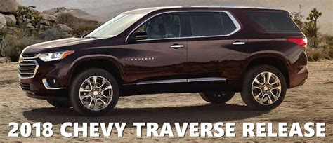 2018 traverse release new 2018 chevy traverse release date at muzi chevy