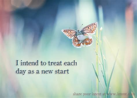 What A Way To Start A Day by Treat Each Day As A New Start Intent