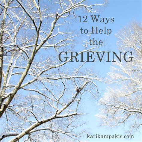 how to comfort a spouse who is grieving 12 ways to help the grieving kari kakis