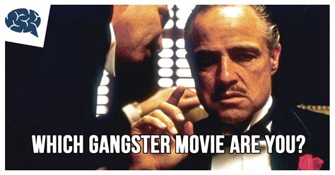 gangster movie quizzes which gangster movie are you brainfall