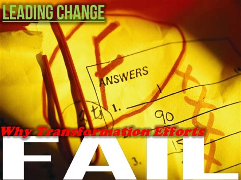 kotter reasons why change fails leading change why transformation efforts fail