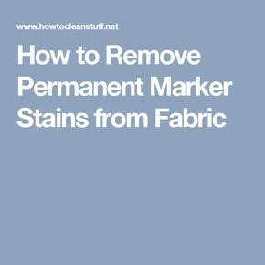 how to remove permanent marker from fabric sofa 25 best ideas about remove permanent marker on pinterest